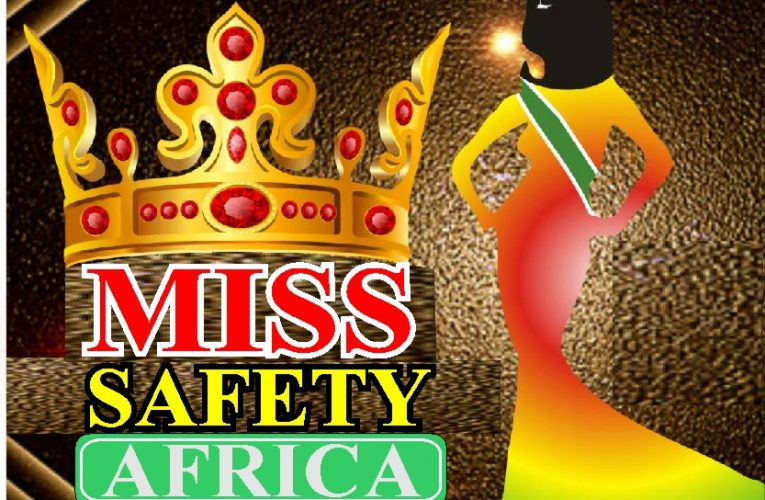Miss Safety Africa 2021: Pageant To Raise Safety Awareness in Africa
